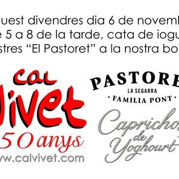 CAL VIVET Cata iogurts i postres Divendres 6 de novembre de 5 a 8 de la tarde