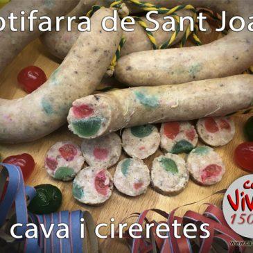 Per les revetlles, botifarra de Sant Joan al cava, amb cireretes…!!!