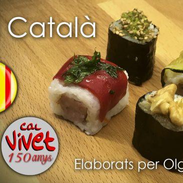 """""""Sushi"""" Català, de la mà de l' Olga Rovira amb varietats de savors, amb productes carnis i vegetarians… tria el teu… estan bonissims !!!"""